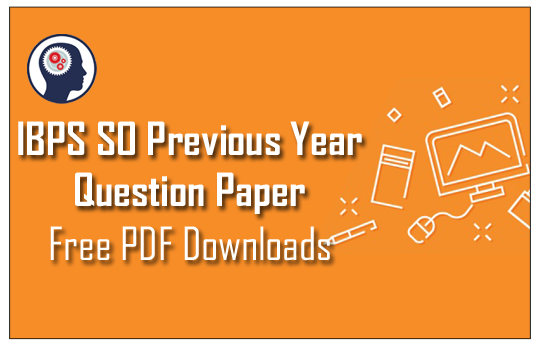 IBPS SO Previous Year Question Paper - PDF Free Download