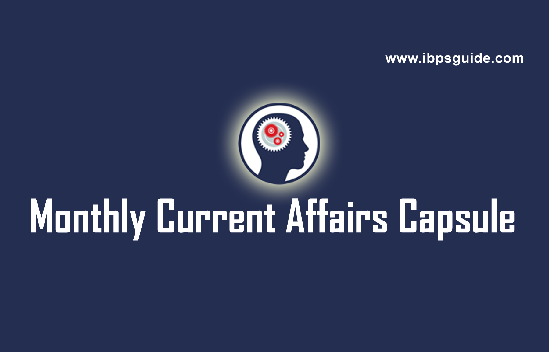 Monthly Current Affairs PDF Capsule - Free Download | IBPS Guide