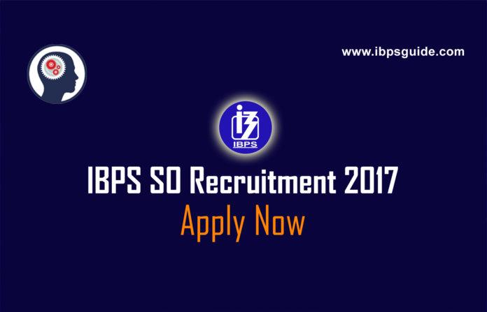 IBPS SO Recruitment 2017