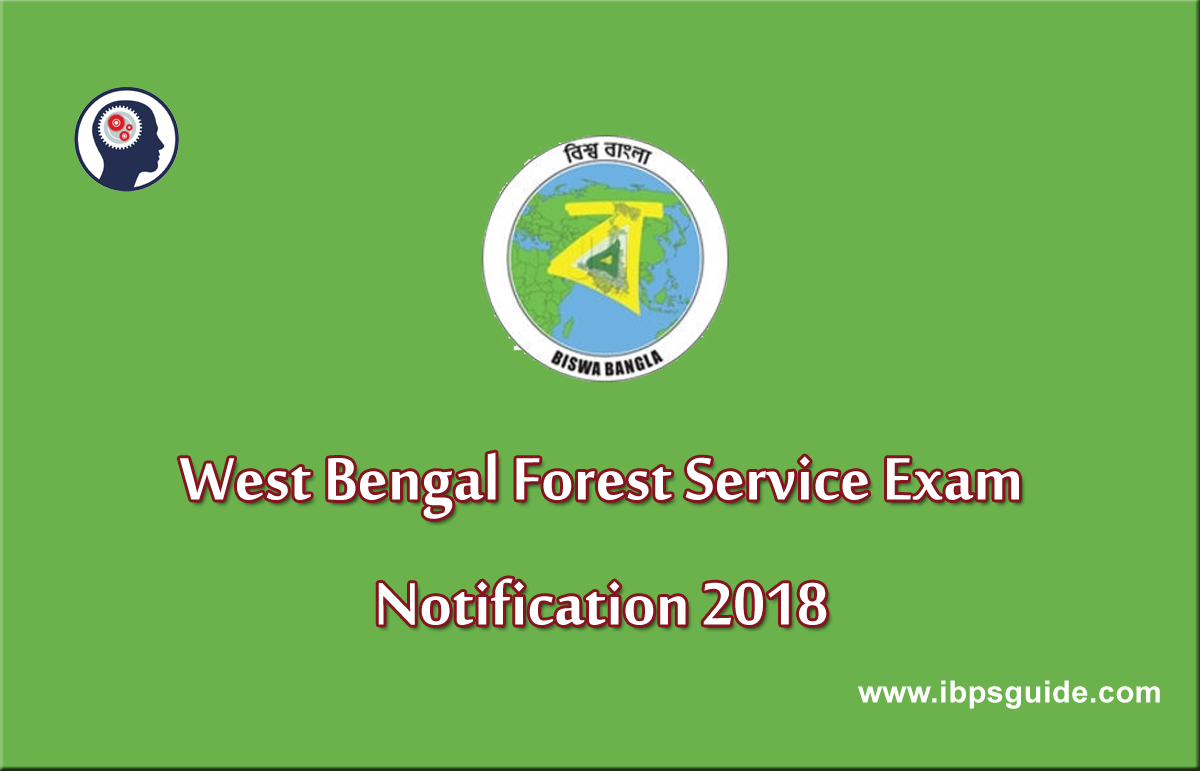 West Bengal Forest Service 2018: Exam Notification Here