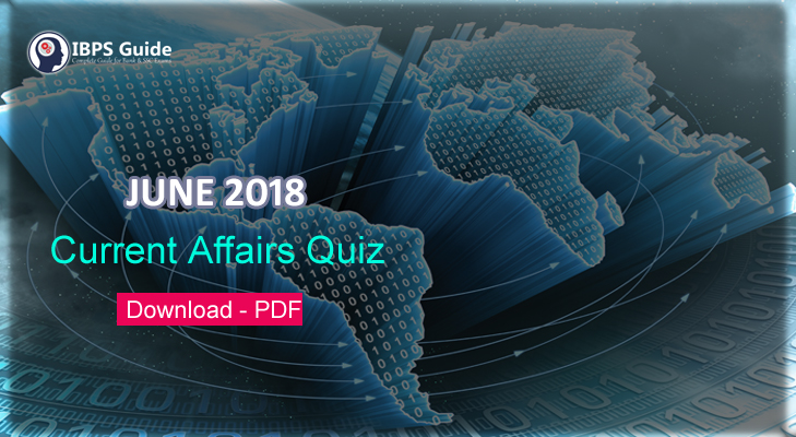 Current Affairs Questions June 2018 – Download in PDF