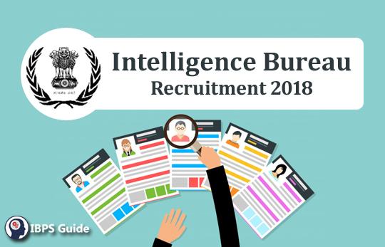 Intelligence Bureau Recruitment Notification 2019: Apply Online For