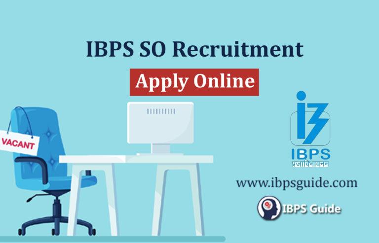 IBPS SO 2021 Notification: Vacancies, Exam Date, Apply Online Link Details here