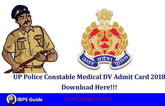 UP Police Constable Medical DV Admit Card 2018: Download Here