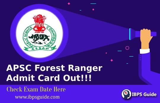 APSC Forest Ranger Admit Card 2019: Admit card & Exam Date Here