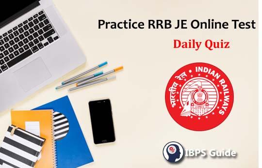 RRB Online Test | RRB JE Online Practice Test - Daily Quiz