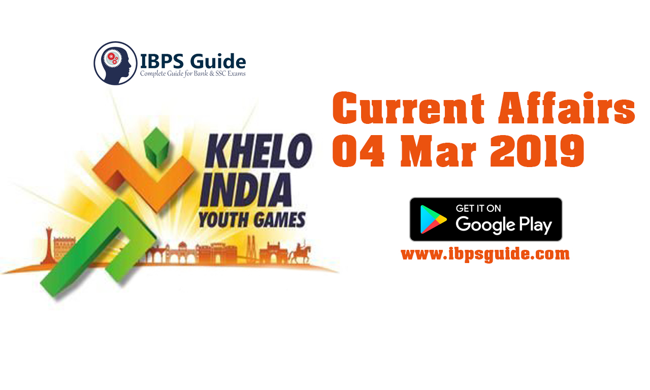 Current Affairs Today 03rd & 04thMarch 2019 | Current Affairs News