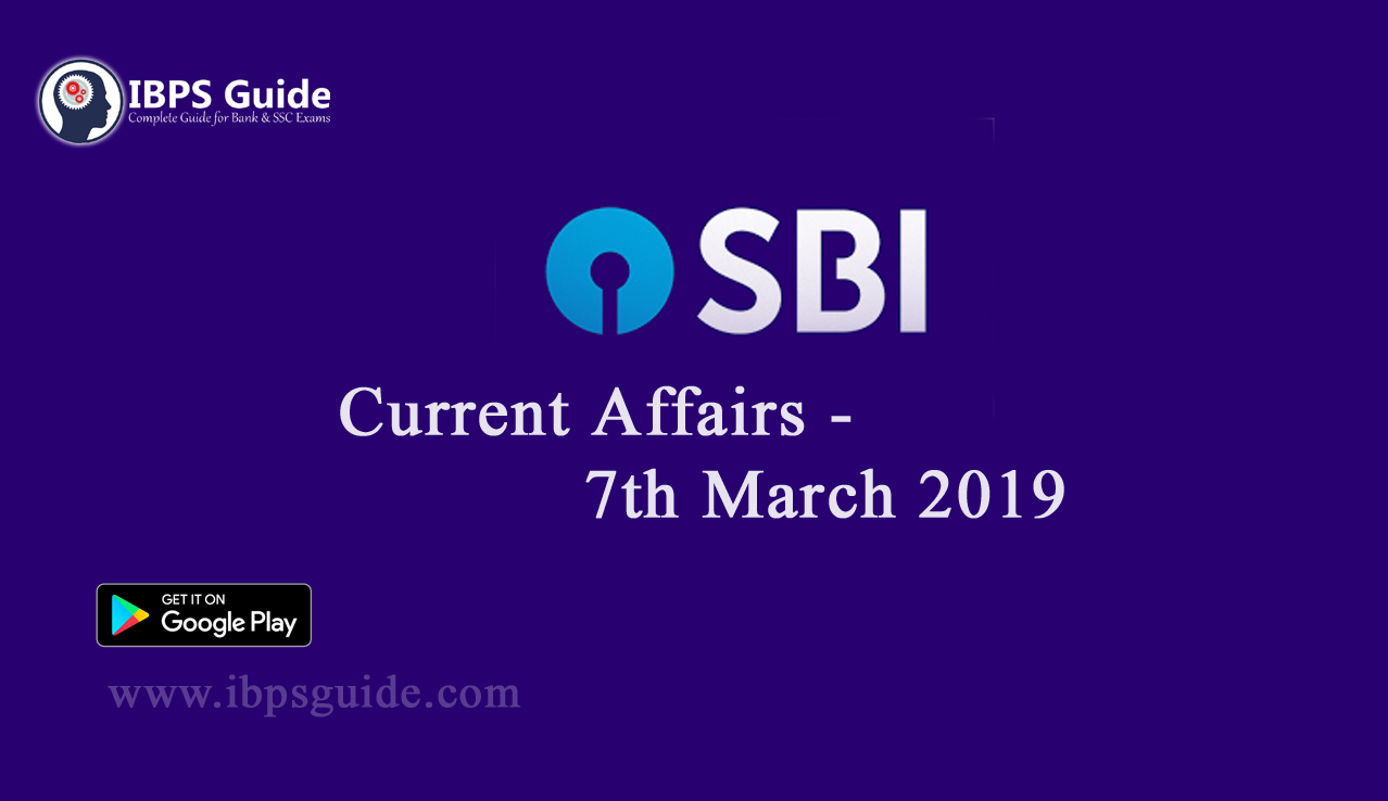 Current Affairs Today 07th March 2019 | Current Affairs News