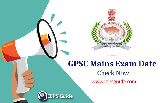 GPSC Mains Exam Date 2019: Check Your Exam Date Now
