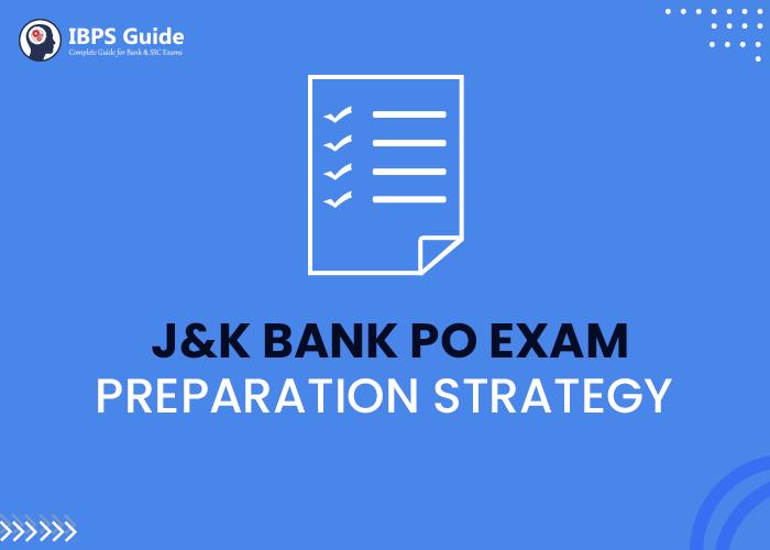 J&K Bank PO Exam Preparation Strategy  Section Wise Preparation