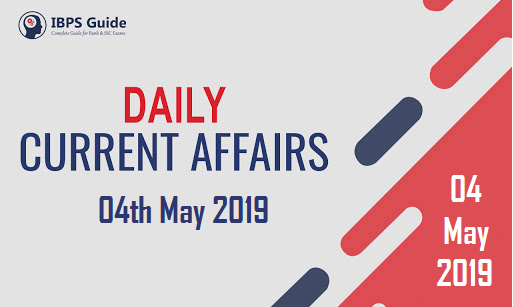 Current Affairs Today 4th May 2019 | Current Affairs News
