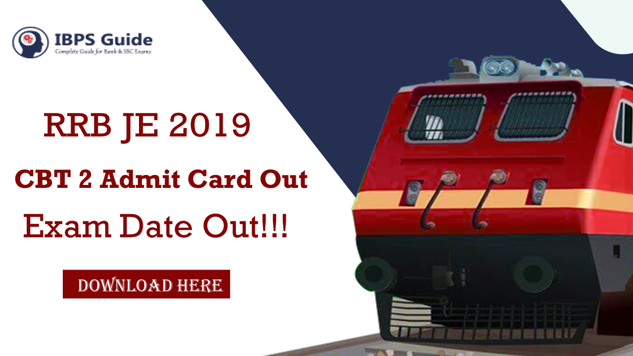RRB JE CBT 2 Rescheduled Exam Admit Card 2019: Download Now
