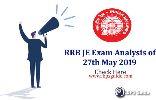RRB JE CBT 1 Exam Analysis 2019 Of 27th May: Check All