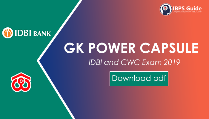 GK Power Capsule for IDBI and CWC Exam 2019 - Free Download