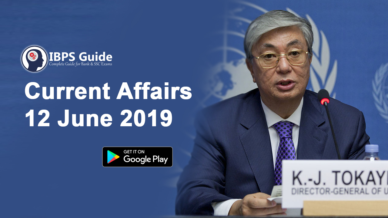 Current Affairs Today 12th June 2019 | Current Affairs News