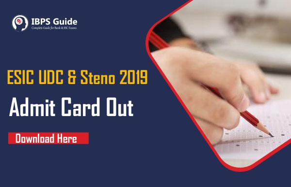 ESIC UDC & Stenographer Admit Card 2019: Download Admit Card Now