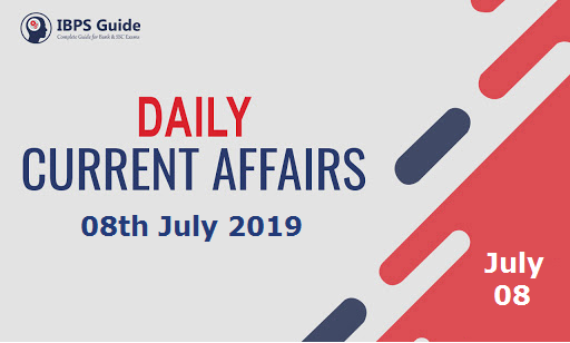 Current Affairs Today 8th July 2019 | Current Affairs News