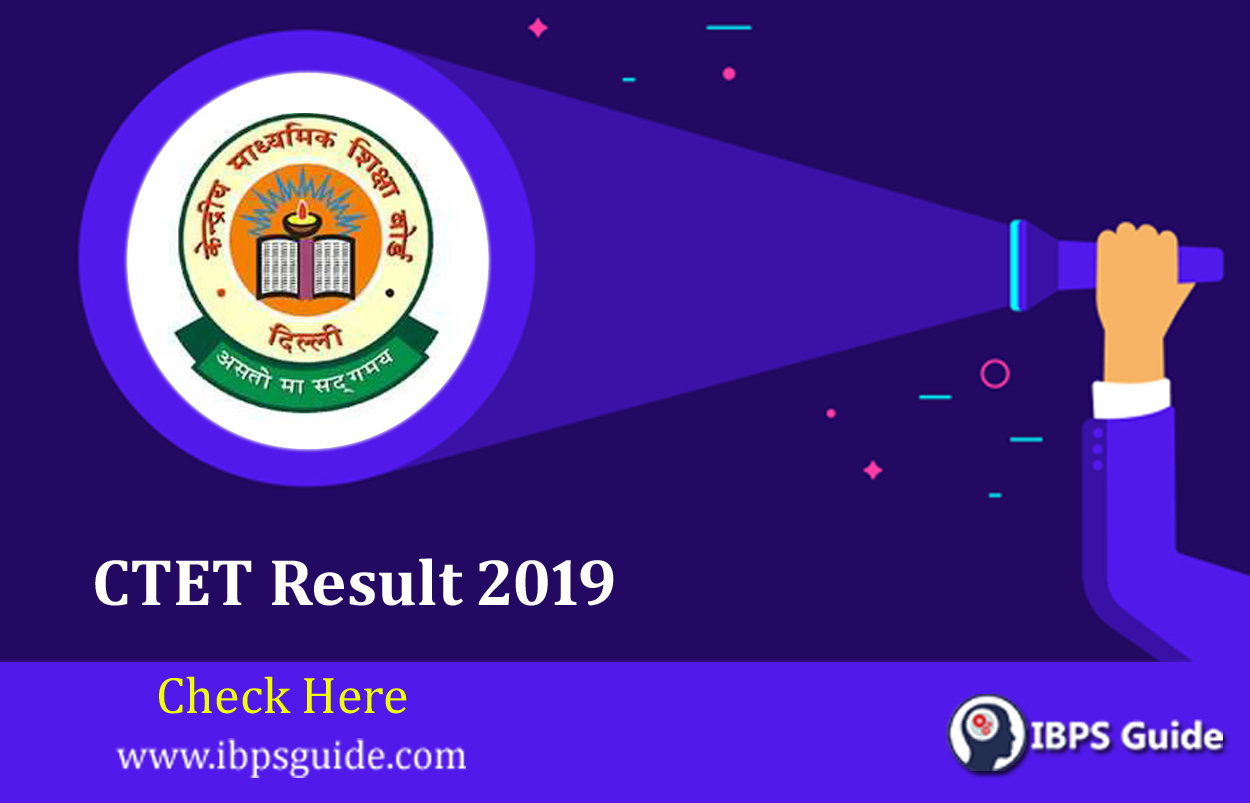 CTET Exam Result 2019: Check Your CTET Result Status