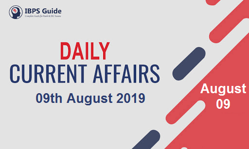 Current Affairs Today 9th August 2019 | Current Affairs News