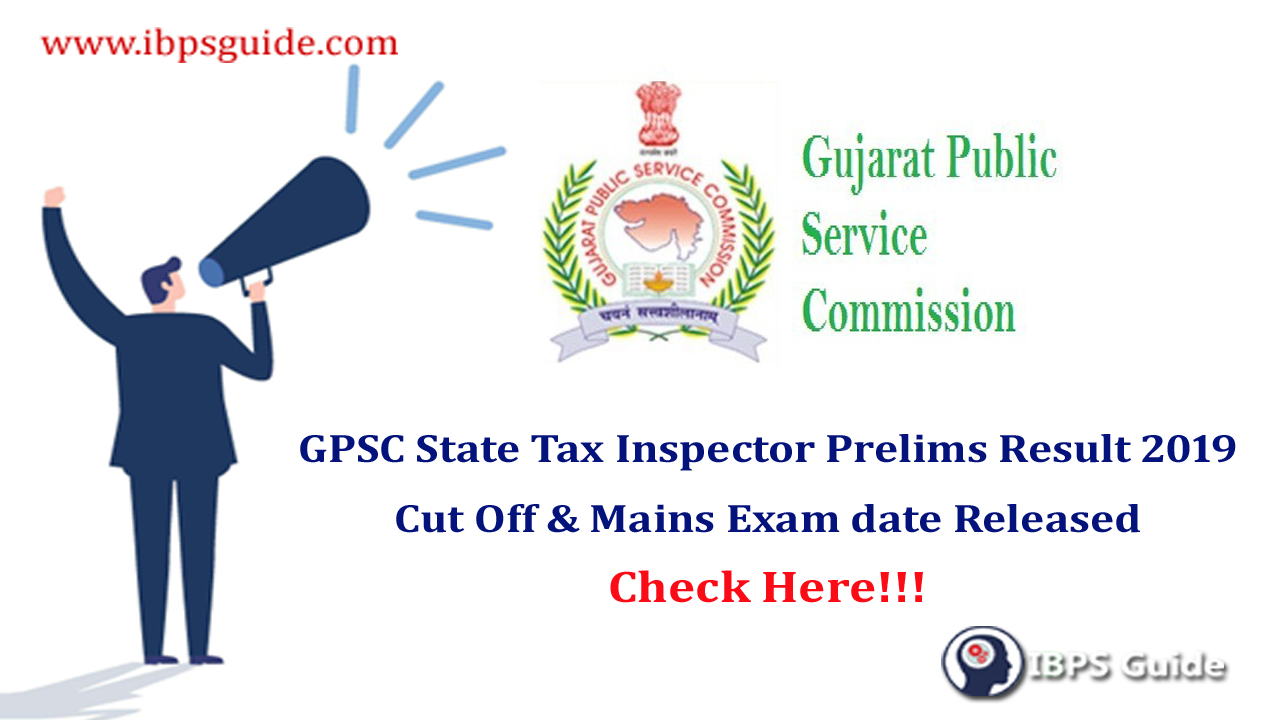 GPSC State Tax Inspector Result 2019 | Cut Off Marks & Mains