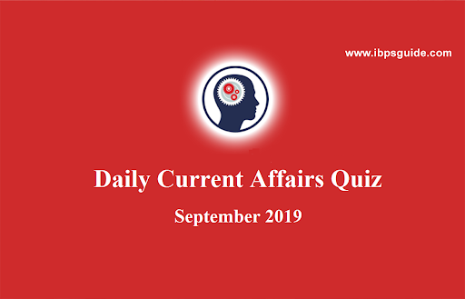 Daily Current Affairs Quiz - 5th September 2019