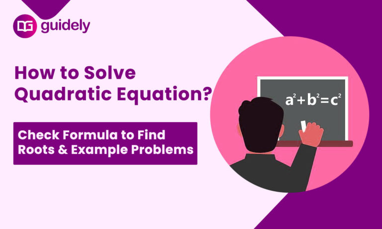 Quadratic Equation: Formula to Find Roots & Example Problems