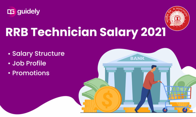 RRB Technician Salary 2021: Salary Structure, Job Profile, Promotions