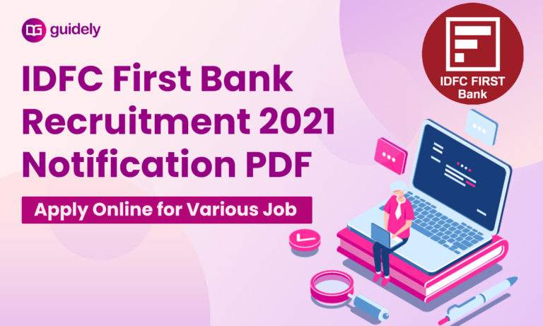 IDFC First Bank Recruitment 2021 Notification PDF: Apply Online for Various Job Vacancies