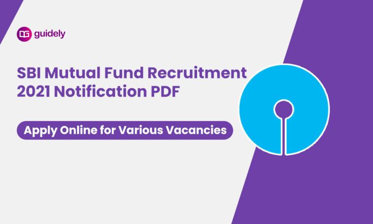 SBI Mutual Fund Recruitment 2021 Notification PDF: Apply Online for Various Vacancies