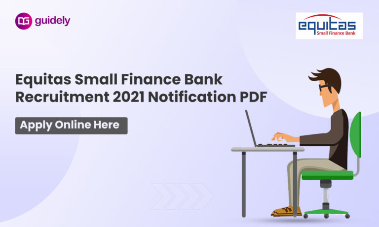 Equitas Small Finance Bank Recruitment 2021 Notification PDF: Apply Online Here